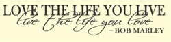 Love the life you live   live the life you love Bob Marley Quote Vinyl Wall Art Decal Sticker