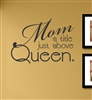 Mom a title just above QUEEN  Vinyl Wall Art Decal Sticker