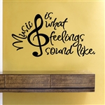 Music is what feelings sound like. Vinyl Wall Art Decal Sticker