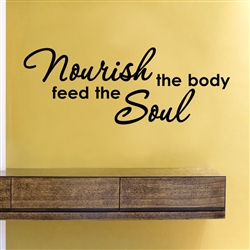 Nourish the body feed the Soul Vinyl Wall Art Decal Sticker