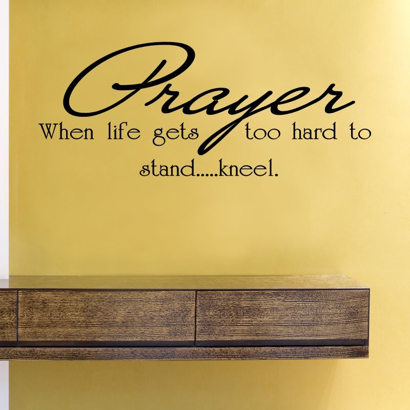 Prayer When Life Gets Too Hard To Standkneel Vinyl Wall Art Decal
