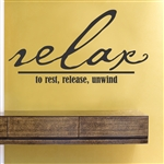 Relax to rest, release, unwind Vinyl Wall Art Decal Sticker