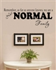 Remember, as far as anyone knows, we are a Nice Normal Family  Vinyl Wall Art Decal Sticker