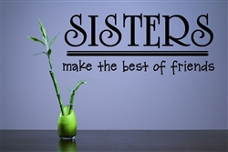 Sisters make the best of friends Vinyl Wall Art Decal Sticke
