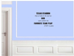 Texas Stadium has a hole in its roof so God can watch his favorite team play.  D.D. Lewis football NFL Vinyl Wall Art Decal Sticker