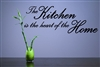 The Kitchen is the heart of the Home Vinyl Wall Art Decal Sticker