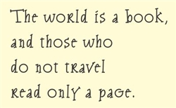 The world is a book, and those who do not travel read only a page. Vinyl Wall Art Decal Sticker