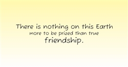 There is nothing on this Earth more to be prized than true friendship. Vinyl Wall Art Decal Sticker