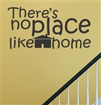 There's no place like home Vinyl Wall Art Decal Sticker