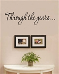 Through the years... Vinyl Wall Art Decal Sticker