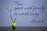 Time spent with family is worth every Second Vinyl Wall Art Decal Sticker