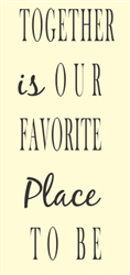 Together is our favorite place to be  Vinyl Wall Art Decal Sticker