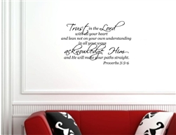 Trust in the LORD with all your heart and lean not unto your own understanding, In all your ways acknowledge Him and He will make your paths straight. Proverbs 3:5-6  Vinyl Wall Art Decal Sticker