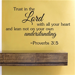 Trust In The Lord With All Your Heart and Vinyl Wall Art Decal Sticker