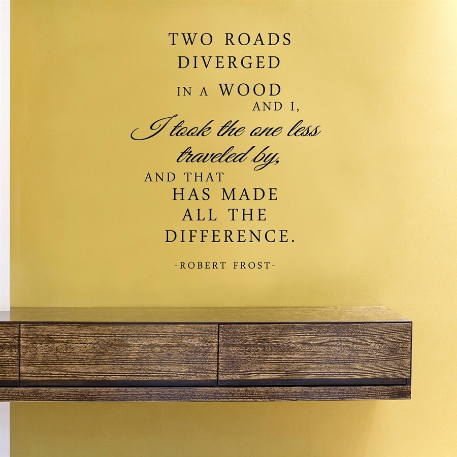 Two Roads Diverged In A Wood And I I Took The One Less