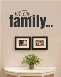 We are family... Vinyl Wall Art Decal Sticker