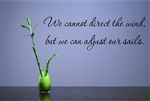We cannot direct the wind, but we can adjust our sails. Vinyl Wall Art Decal Sticker