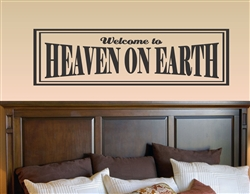 Welcome To HEAVEN ON EARTH Vinyl Wall Art Decal Sticker