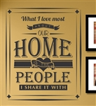 What I love most ABOUT OUR HOME IS THE PEOPLE I SHARE IT WITH Vinyl Wall Art Decal Sticker
