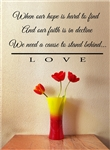 When our hope is hard to find and our faith is in decline We need a cause to stand behind... LOVE Vinyl Wall Art Decal Sticker