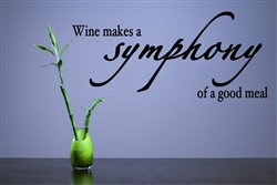 Wine makes a symphony of a good meal Vinyl Wall Art Decal Sticker