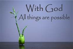 With God All things are possible Vinyl Wall Art Decal Sticker