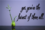 yes, you're the fairest of them all. Vinyl Wall Art Decal Sticker