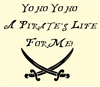 Yo ho yo ho A Pirate's Life For Me!  Vinyl Wall Art Decal Sticker