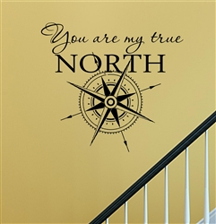 You are my true NORTH Vinyl Wall Art Decal Sticker