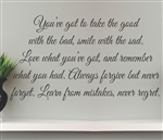 You've got to take the good with the bad Vinyl Wall Art Decal Sticker