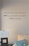 You've got to get up every morning with a smile Vinyl Wall Art