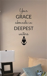 Your grace abounds in deepest Vinyl Wall Art