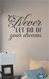 Never let go of your dreams Vinyl Wall Art