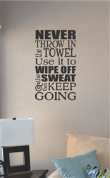 Never throw in the towel use it to wipe off Vinyl Wall Art