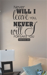Never will I leave you Vinyl Wall Art
