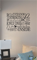 No one else will ever know the strength of my love style 2 Vinyl Wall Art