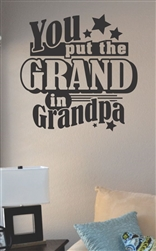 You put the grand in grandpa Vinyl Wall Art