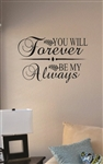 You will forever be my always Vinyl Wall Art