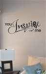You inspire me Vinyl Wall Art