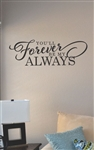 You'll forever be my always Vinyl Wall Art