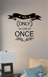 You only live once Vinyl Wall Art