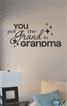 You put the grand in grandma Vinyl Wall Art