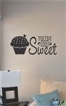 You're so sweet Vinyl Wall Art
