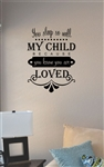 You sleep so well my child because you know you are loved Vinyl Wall Art