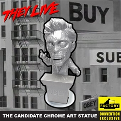 They Live - Candidate Chrome Art Statue 2020 Consolation-Con SDCC Exclusive