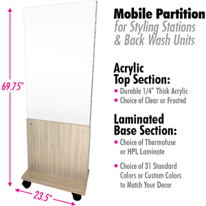 "Mobile Partition for Styling Stations & Back Wash with Clear or Frosted Acrylic + Choice of Laminates for Base 23.5"" Wide X 69.75"" High