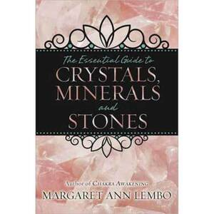 Essential Guide to Crystals Minerals & Stones by Margaret Ann Lembo (BESSGUICM)