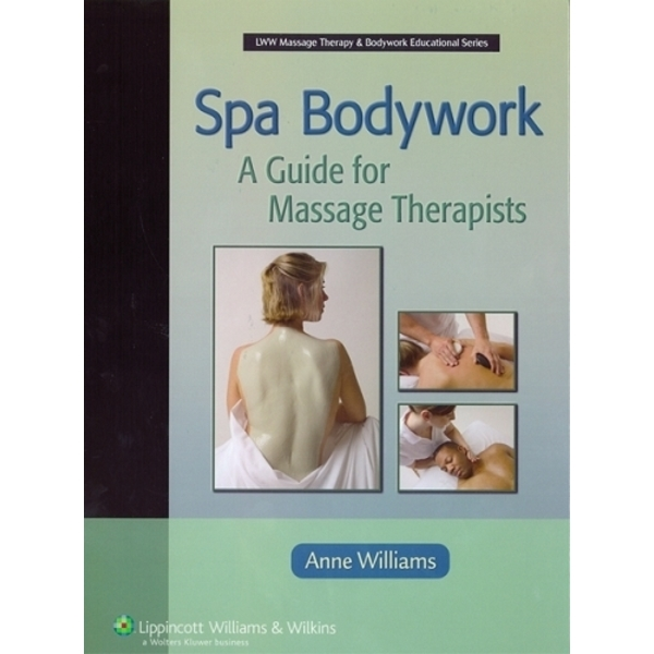 Spa Bodywork - A Guide for Massage Therapists (C79198)