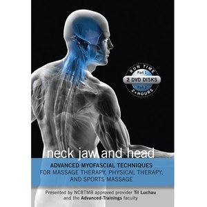 Advanced Myofascial Techniques Neck- Jaw & Head Parts 1 & 2 DVD (C79326)