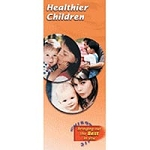 Healthier Children Brochure 25Package (795 0073)